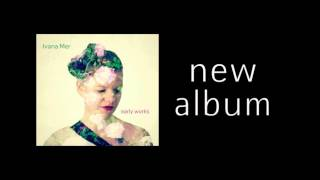 IVANA MER ★ NEW ALBUM ★ EARLY WORKS ★ NOW AVAILABLE