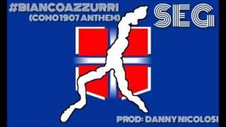 Seg - #BiancoAzzurri (Como 1907 Anthem) Prod: Danny Nicolosi OFFICIAL AUDIO