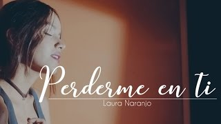 Perderme en ti by Tommy Torres - Laura Naranjo cover