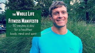 So what's the Whole Life Fitness Manifesto?