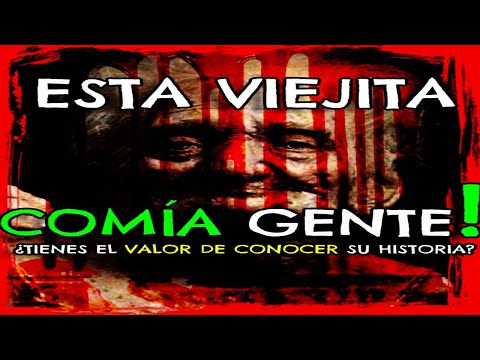 El caso de la ABUELITA DESTRIPADORA TERROR REAL