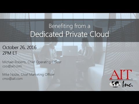 Benefiting from a Dedicated Private Cloud Webinar from AIT.com