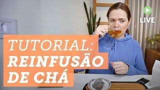 ? TUTORIAL: Como fazer a REINFUSÃO no chá  #reinfusão #chá