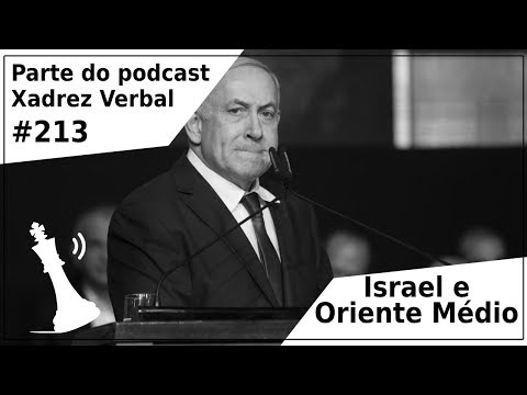 Israel e Oriente Médio - Xadrez Verbal Podcast