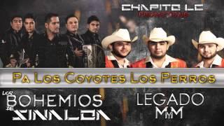 PALOS COYOTES LOS PERROS-LOS BOHEMIOS DE SINALOA FT LEGADO MYM [2015/ESTUDIO] BY CHAPITO LC