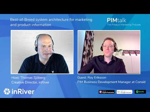 PIMtalk with Roy Eriksson - Best-of-Breed system architecture for marketing and product information