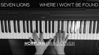 Seven Lions - Where I Won't Be Found feat. NÉONHÈART (Piano Cover)