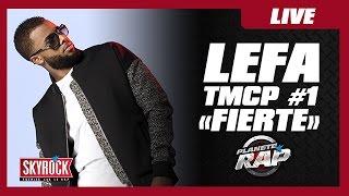 """Lefa """"Fierté"""" TMCP #1 en live #PlanèteRap"""