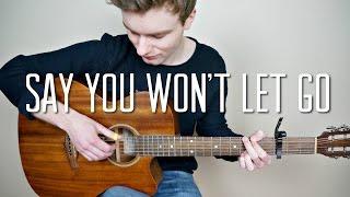 James Arthur - Say You Won't Let Go - Fingerstyle Guitar Cover (Free Tabs) | Mattias Krantz