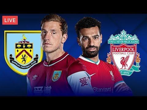 BURNLEY vs LIVERPOOL - LIVE STREAMING - Premier League - Football Match