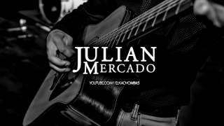 Julian Mercado - Que Me Lleve El Diablo (En Vivo - 2017) - LETRA