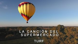 Turf - La canción del supermercado (video oficial)