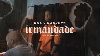 NGA X Madkutz - Irmandade