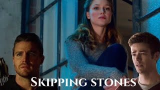 Arrow, Flash, Supergirl- Skipping Stones