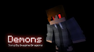 Demons - Minecraft Music Video Animation (Song By Imagine Dragons)