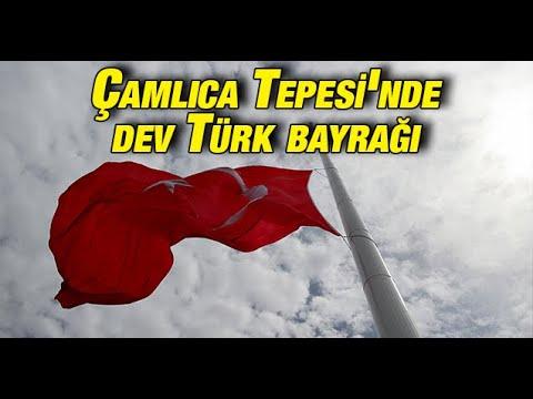 Çamlıca Tepesi'nde dev Türk bayrağı