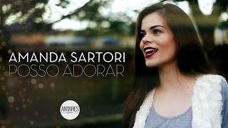 Amanda Sartori - Posso Adorar