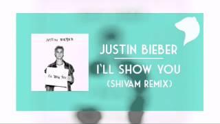Justin Bieber - I'll Show You (Deep House Remix) [Shivam Remix]