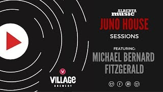 JUNO House Sessions - Michael Bernard Fitzgerald