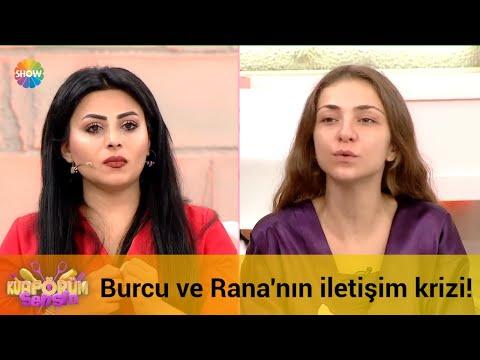 Burcu ve Rana arasında iletişim krizi!