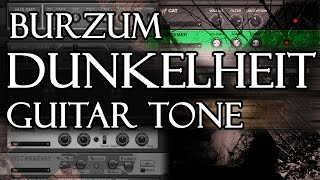 DUNKELHEIT Guitar Tone - BURZUM Guitar Rig 5 Tutorial