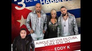 Cuba Soy Yo Los 3 de La Habana ft Eddy K