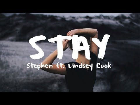 Stephen - Stay ft. Lindsey Cook