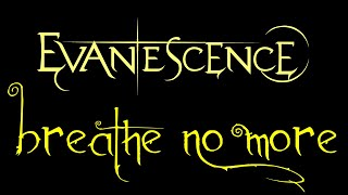 Evanescence-Breathe No More Lyrics (Anywhere But Home)