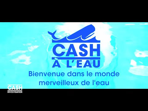 """Cash lance la marque """"Cash à l'eau"""" - Cash investigation Nouvel Ordre Mondial, Nouvel Ordre Mondial Actualit�, Nouvel Ordre Mondial illuminati"""