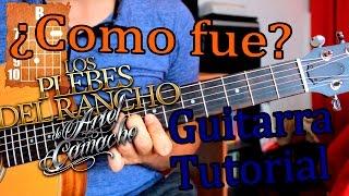 ¿Como Fue? - Los Plebes del Rancho - Guitarra Acordes Tutorial
