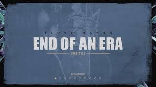 Lloyd Banks - End Of An Era (Freestyle)