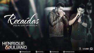 Henrique e Juliano - Recaídas (DVD Ao vivo em Brasília) [Vídeo Oficial]