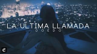 DOEDO // LA ULTIMA LLAMADA // LETRA // RAP SAD // @CrewLyrics