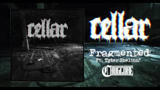 Cellar - Fragmented [feat. Tyler Shelton] (2017) Chugcore Exclusive