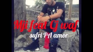 Mji feat Cj waf sufri PA amor