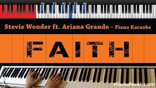 Stevie Wonder Ft. Ariana Grande - Faith - HIGHER Key (Piano Karaoke / Sing Along)