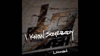 Locash - I Know Somebody [NEW SINGLE 2016]