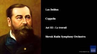 Leo Delibes, Coppelia, Act III - Le travail