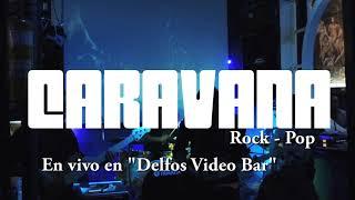Caravana en Delfos Bar (Sonido en vivo)