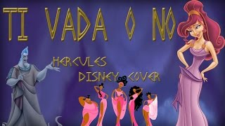 Ti Vada o No - Disney's Hercules Cover feat Daniela Dato