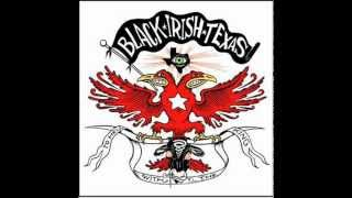 Black Irish Texas - Come Out Ye Black And Tans