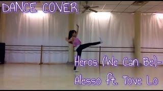 Heroes(We Can Be) - Alesso ft. Tove Lo (Dance Cover)