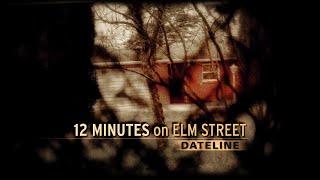 Dateline Episode Trailer: 12 Minutes on Elm Street