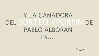 GANADORA SORTEO POR FIN PABLO ALBORAN