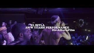 "El Hitla - "" Aww Yea "" Live Performance Shot By @AMarioFilm"