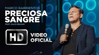 Preciosa Sangre - Marco Barrientos (feat. Julio Melgar) - El Encuentro width=