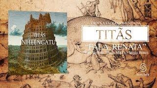 Titãs - Faixa a Faixa: Fala, Renata (Álbum Nheengatu)