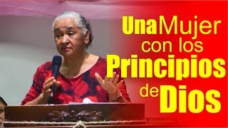 Una mujer con los principios de Dios / PREDICA Luz Marina de Galvis / Predicaciones Cristianas width=