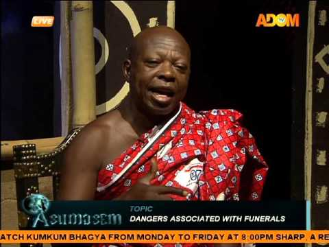 Dangers Associated with Funerals -  Asumasem on Adom TV (10-2-16)