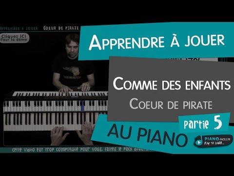 Comment jouer Comme des enfants de Coeur de Pirate au piano partie 5